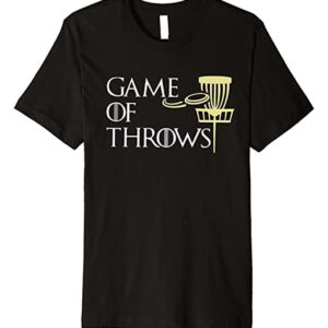 """Funny """"Game Of Throws"""" Premium Disk Golf T-Shirt"""